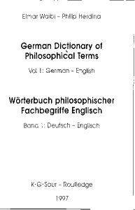 German Dictionary of Philosophical Terms Worterbuch Philosophischer Fachbegriffe Englisch Germ-Eng  V1 (Routledge Bilingual Specialist Dictionaries , Vol 1)