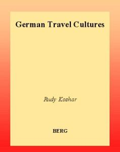 German Travel Cultures (Leisure, Consumption and Culture)