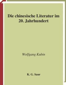 Geschichte der chinesischen Literatur: Vol. 07: Die chinesische Literatur im 20. Jahrhundert
