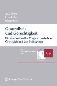 Gesundheit und Gerechtigkeit: Ein interkultureller Vergleich zwischen Osterreich und den Philippinen (Schriftenreihe Ethik und Recht in der Medizin) (German Edition)