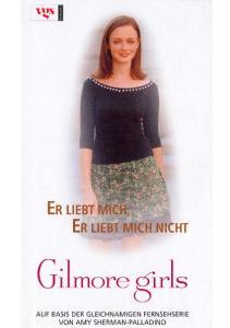 Gilmore Girls 9. Er liebt mich, er liebt mich nicht
