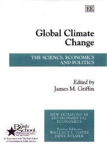 Global Climate Change: The Science, Economics, and Politics (New Horizons in Environmental Economics)