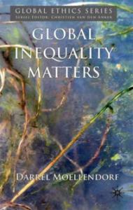 Global Inequality Matters (Global Ethics)