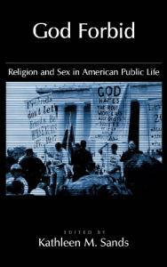 God Forbid: Religion and Sex in American Public Life (Religion in America)