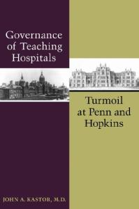 Governance of Teaching Hospitals: Turmoil at Penn and Hopkins
