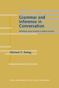 Grammar And Inference in Conversation: Identifying Clause Structure in Spoken Javanese (Studies in Discourse and Grammar)