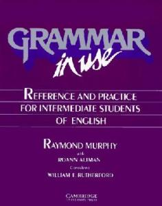 Grammar in Use: Reference and Practice for Intermediate Students of English (Student Edition)