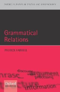 Grammatical Relations (Oxford Surveys in Syntax and Morphology)