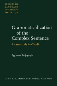 Grammaticalization of the Complex Sentence: A Case Study in Chadic (Studies in Language Companion Series)