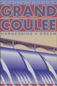 Grand Coulee: harnessing a dream