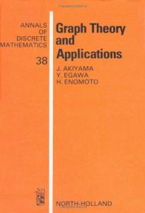 Graph Theory and Applications (Annals of discrete mathematics, Volume 38)