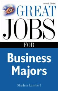 Great Jobs for Business Majors, 2nd Edition
