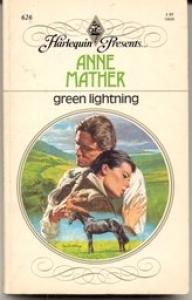 Green Lightning (Harlequin Presents No. 626)