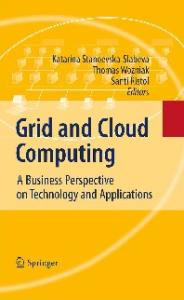 Grid and Cloud Computing: A Business Perspective on Technology and Applications