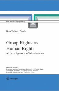 Group Rights as Human Rights: A Liberal Approach to Multiculturalism (Law and Philosophy Library)