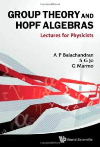 Group Theory and Hopf Algebra: Lectures for Physicists