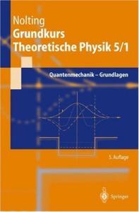 Grundkurs Theoretische Physik 5-1 Quantenmechanik-Grundlagen