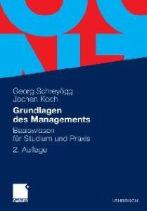 Grundlagen des Managements: Basiswissen fur Studium und Praxis 2. Auflage