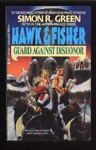 Guard Against Dishonor (Hawk and Fisher, Book 5)