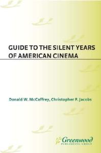 Guide to the Silent Years of American Cinema (Reference Guides to the World's Cinema)