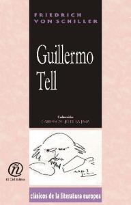 Guillermo Tell (Coleccion Clasicos De La Literatura Europea Carrascalejo De La Jara) (Spanish Edition)