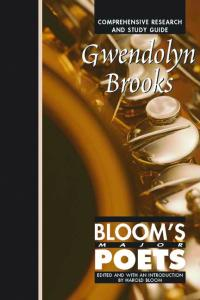 Gwendolyn Brooks: Comprehensive Research and Study Guide (Bloom's Major Poets)
