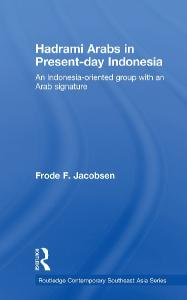 Hadrami Arabs in Present-day Indonesia (Routledge Contemporary Southeast Asia Series)
