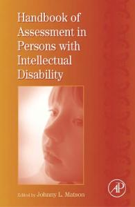 Handbook of Assessment in Persons with Intellectual Disability (International Review of Research in Mental Retardation, Volume 34)