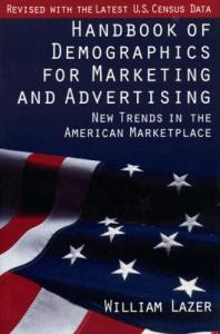 Handbook of Demographics for Marketing and Advertising
