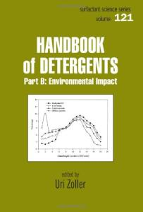 Handbook of Detergents, Part B: Environmental Impact (Surfactant Science Series)