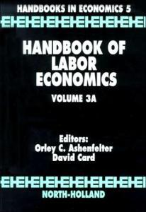 Handbook Of Labor Economics, Vol. 3A