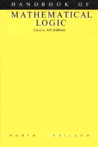 Handbook of Mathematical Logic (Studies in Logic and the Foundations of Mathematics)