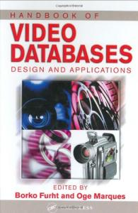 Handbook of Video Databases: Design and Applications