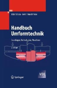 Handbuch Umformtechnik: Grundlagen, Technologien, Maschinen (VDI-Buch)