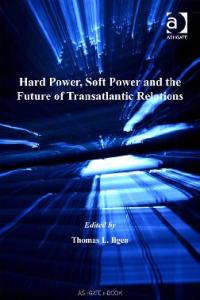 Hard Power, Soft Power And the Future of Transatlantic Relations