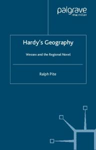 Hardy's Geography: Wessex and the Regional Novel