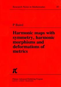 Harmonic Maps with Symmetry, Harmonic Morphisms and Deformation of Metrics (Chapman & Hall CRC Research Notes in Mathematics Series)