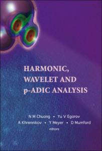 Harmonic, wavelet and P-adic analysis
