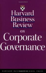 Harvard Business Review on Corporate Governance (Harvard Business Review Paperback Series)