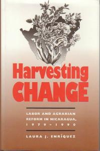 Harvesting change: labor and agrarian reform in Nicaragua, 1979-1990