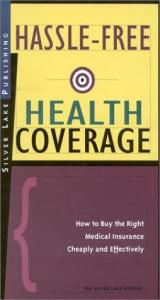 Hassle-Free Health Coverage: How to Buy the Right Medical Insurance Cheaply and Effectively (How to Insure Series)
