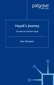 Hayek's Journey: The Mind of Friedrich Hayek