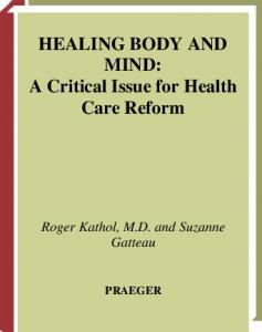 Healing Body and Mind: A Critical Issue for Health Care Reform (Praeger Series in Health Psychology)
