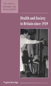 Health and Society in Britain since 1939 (New Studies in Economic and Social History)