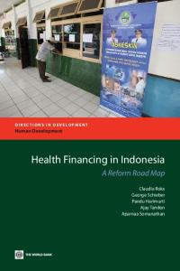 Health Financing in Indonesia: A Roadmap for Reform