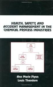Health, Safety, & Accident Management in the Chemical Process Industries