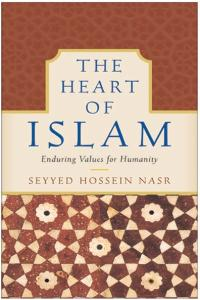 Heart of Islam, The: Enduring Values for Humanity