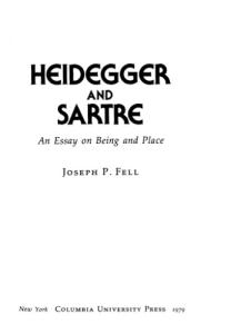 Heidegger and Sartre: An Essay on Being and Place