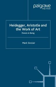 Heidegger, Aristotle and the Work of Art