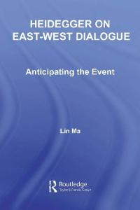 Heidegger on East-West Dialogue: Anticipating the Event (Studies in Philosophy)